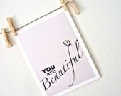 "You are Beautiful print. Inspirational Wall Art. Home Decor. 8.5 x 11"""