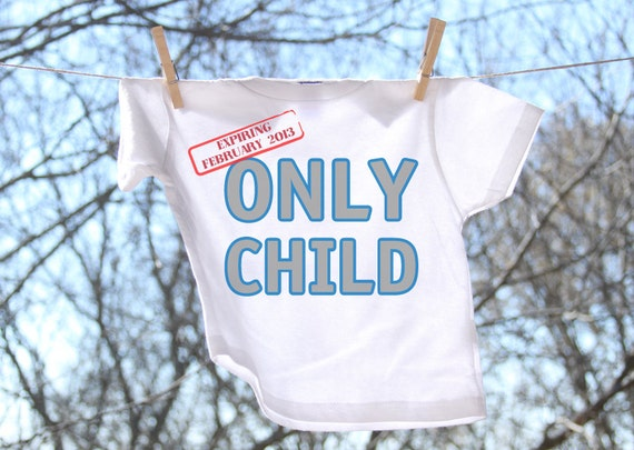 Only Child Expiring Simple Text w/ date stamp T shirt