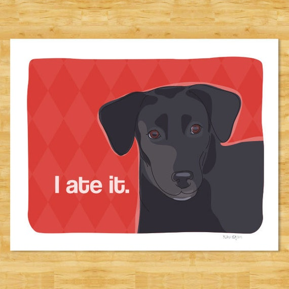Labrador Retriever Art Print - I Ate It - Black Lab Labrador Retriever Gifts Funny Dog Art