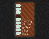 A Morning Without Coffee is Like Sleep Magnet - IN STOCK
