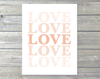LOVE - Digital Print - Typography Modern Peach Pastel Decor Ombre Gradient Color Fade Wall Art