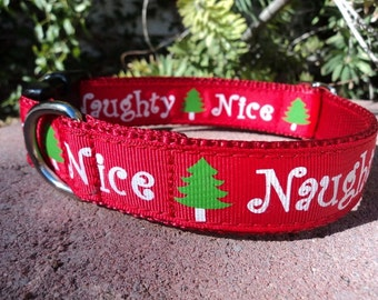 "Sale Dog Collar Naughty or Nice 1"" wide Quick Release buckle adjustable - S-XL / no martingale limited ribbon"