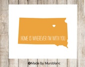 "State Love Print "" South Dakota "" Home is Wherever I'm with you. Customizable Art Print"