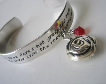 Anne Bronte Quote Cuff - Hand Stamped Cuff Aluminum Bracelet - But he that dares not grasp the thorn should never crave the rose