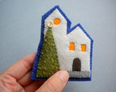 OOAK Embroidered Felt Brooch / Tall white house with tall Christmas tree