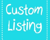 Custom Listing for Alicia W.
