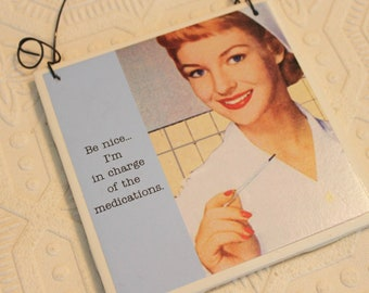 Funny Sign Be Nice to the Nurse Sassy Saying
