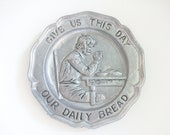 Give Us This Day Our Daily Bread Plate /