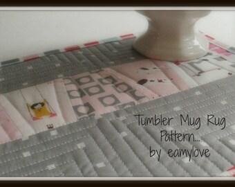 SALE - Tumbler Mug Rug Pattern - Tutorial Style