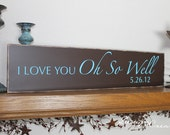 Custom Wedding Sign - I Love You Oh So Well - Personalized Wedding Gift, custom wood sign with date, distressed