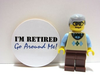 I'm Retired Go Around Me - Funny Wood Magnet