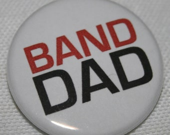 Band Dad 1.25 inch Pinback Button