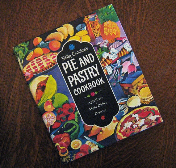 Vintage Betty Crocker's PIE AND PASTRY Cookbook 1968