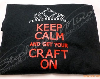Keep Calm and Get Your Craft On Rhinestone T-shirt