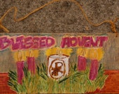 Holiday Sign - Blessed Advent - Signifying the blessed season of anticipation and hopeful coming of Jesus