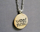 Word Nerd Hand Stamped Reader and Writer Literary Pendant Necklace in Typewriter Font