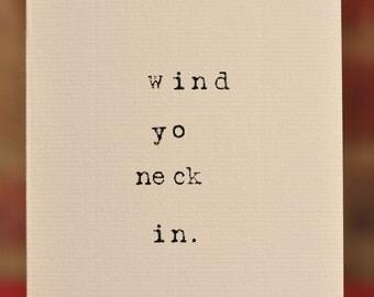 Mardy Mabel Greetings Card: wind yo neck in.
