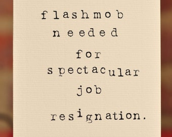 Mardy Mabel Greetings Card: flashmob needed for spectacular job resignation.