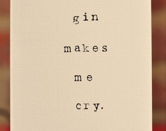 Mardy Mabel Card: gin makes me cry.