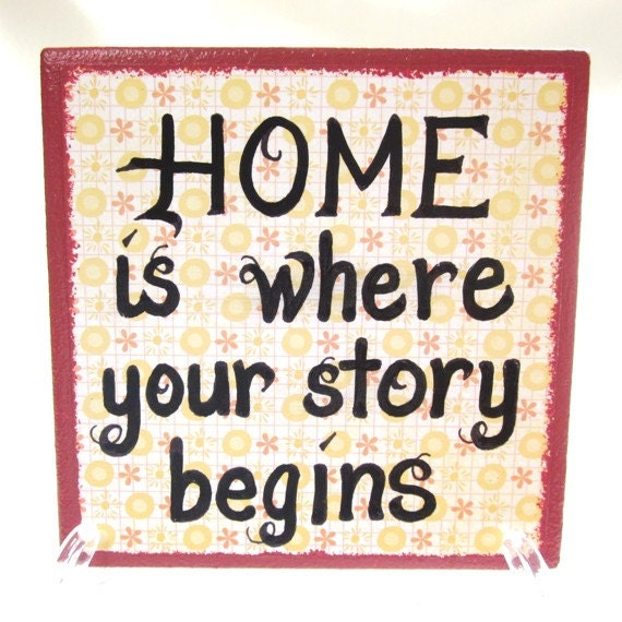 Sign   HOME is where your STORY BEGINS  Thoughtful Saying Tile