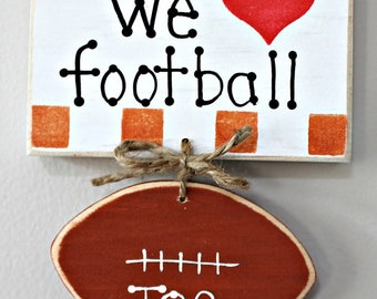 Wooden We Love Football Sign