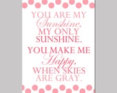SALE - You Are My Sunshine, My Only Sunshine - 11x17 Poem Print - Modern Nursery Decor - Pink and White