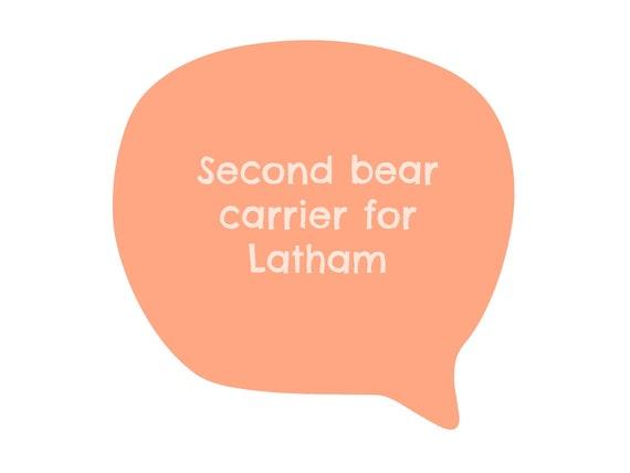 Bear carrier for Latham.