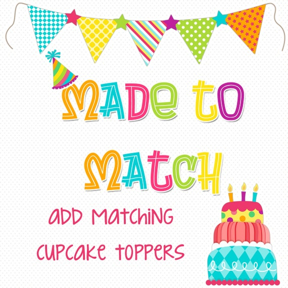 MaDE to MATCH any theme - add matching cupcake toppers to your order