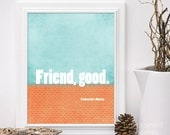 Friendship Poster Friend, Good -  Frankenstein's Monster Friendship Quote - Orange Aqua Modern Friend Print