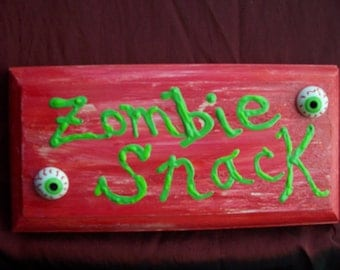 Zombie Snack-- Hand Painted Wooden Sign-- Clearance Price