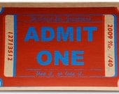 screen print // ADMIT ONE // hand-pulled 5.25 x 8 red typography print