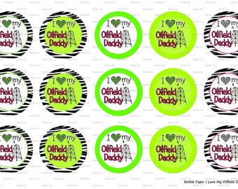 """15 I Love My Oilfield Daddy Digital Download for 1"""" Bottle Caps (4x6)"""