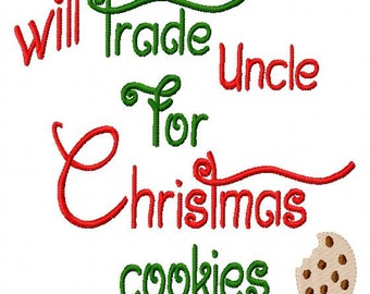 will trade Uncle for Christmas cookies - Machine Embroidery Design - 8 Sizes