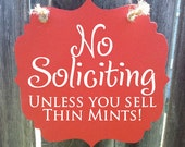 No Soliciting Unless you sell Thin Mints - hanging wood sign