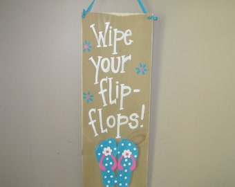 Wipe your flip-flops, fun summer sign, flip-flops
