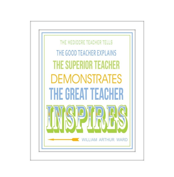 Famous Quote, The Great Teacher Inspires, Typographic Giclee print