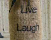 Live Laugh Love Burlap Wine Gift Bag Vino tote New home Blessing