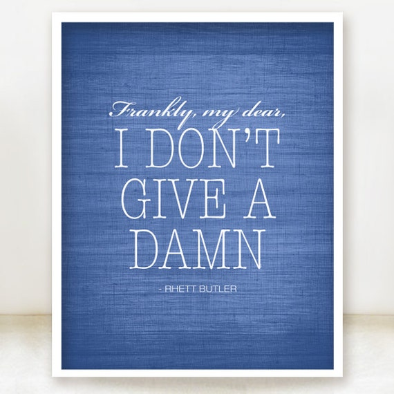 Items similar to Frankly My Dear, I Don't Give A Damn ...
