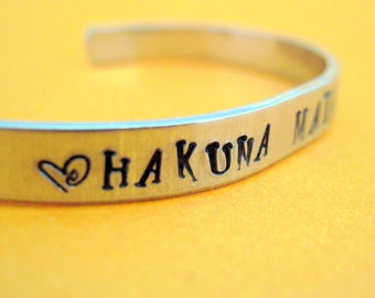 Hakuna Matata Bracelet - Hand Stamped Aluminum Cuff - Hand Stamped Cuff in Aluminum, Golden Brass or Sterling Silver customizable