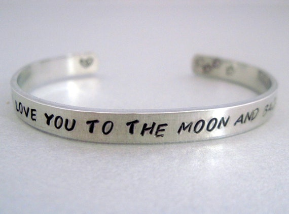 I Love You to the Moon and Back - Hand Stamped Cuff in Aluminum, Golden Brass or Sterling Silver