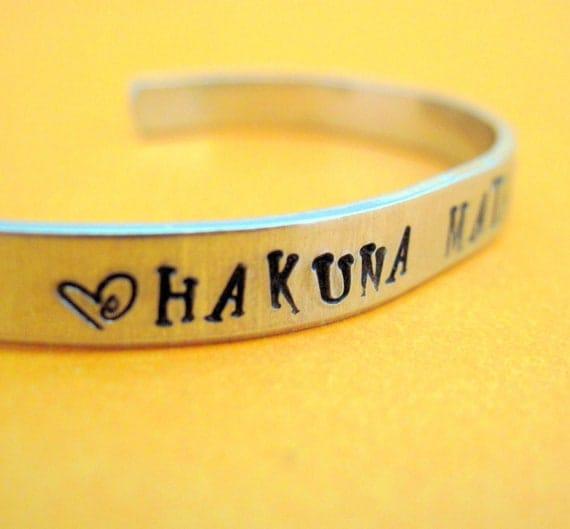 Hakuna Matata Bracelet - Hand Stamped Aluminum Cuff - Hand Stamped Cuff in Aluminum, Golden Brass or Sterling Silver customizable