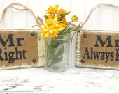 Mr Right Mrs Always Right wedding burlap and wood signs, chair decor reception