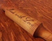 "Wooden Rolling Pin Custom Burned ""Made with Love"""