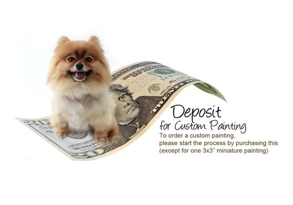 Deposit for a custom painting