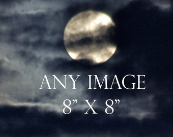 Any Image 8 x 8 inches, moon photography, custom order