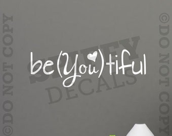 Be (YOU) tiful Quote - Removable Vinyl Wall Decal