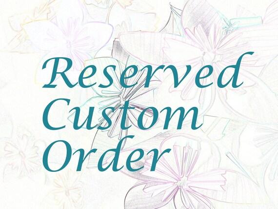 RESERVED Custom Order for Erin