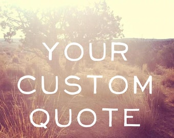 YOUR CUSTOM QUOTE -  Your Quote on a Linen Pillow Case