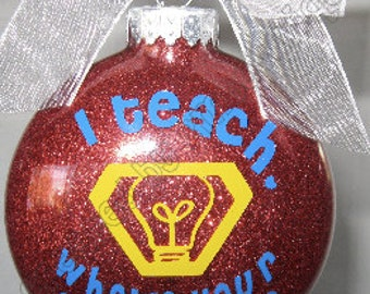 "Personalized Teacher Ornament. ""I Teach, Whats Your Superpower."" Glass"