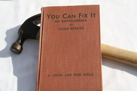 1944 Edition  You Can Fix Anything An Encyclopedia of Home Repairs